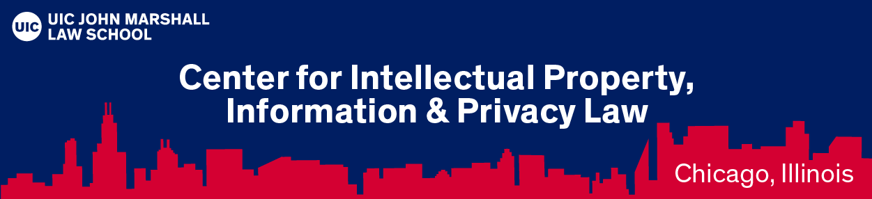 UIC John Marshall Law School - Center for Intellectual Property, Information & Privacy Law